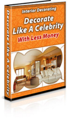 Product picture Decorate Like A Celebrity With Less Money With PLR