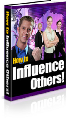 Product picture How To Influence Others With PLR